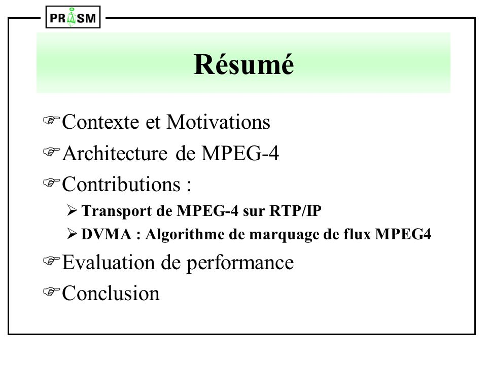 Résumé Contexte et Motivations Architecture de MPEG-4 Contributions :