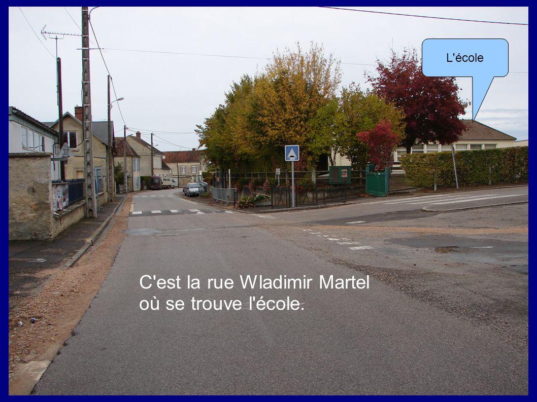 C est la rue Wladimir Martel où se trouve l école.