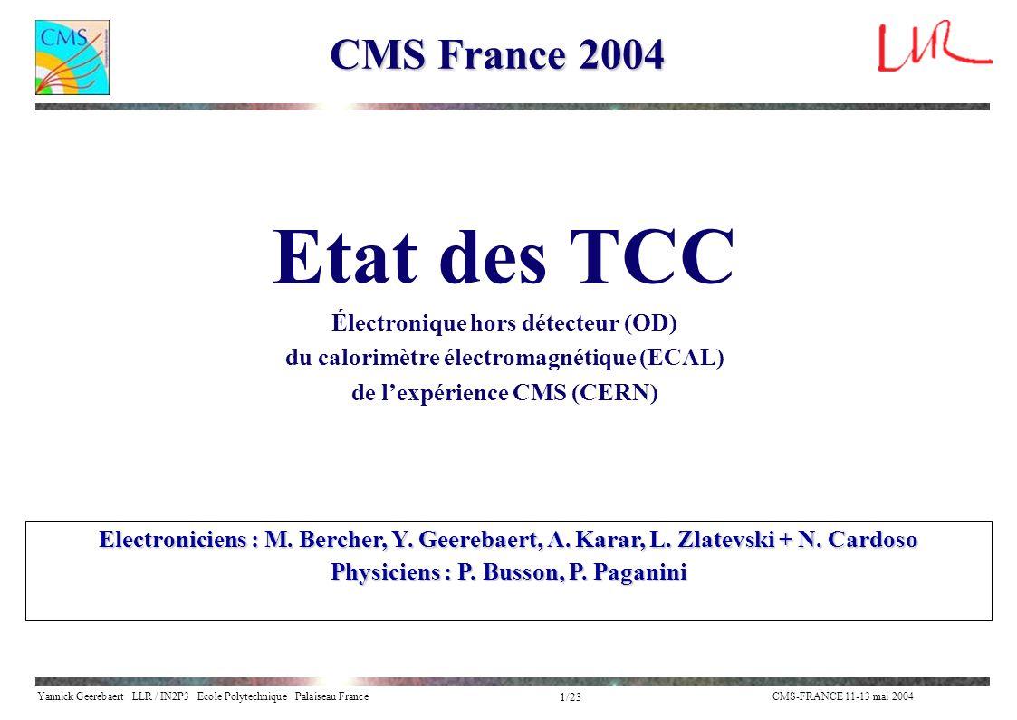 Etat des TCC CMS France 2004 Électronique hors détecteur (OD)