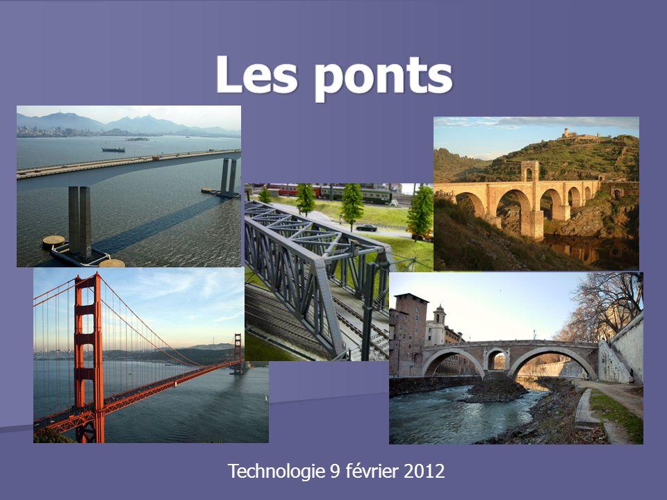 Les ponts Technologie 9 février 2012