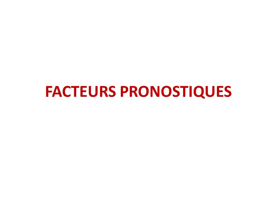 FACTEURS PRONOSTIQUES