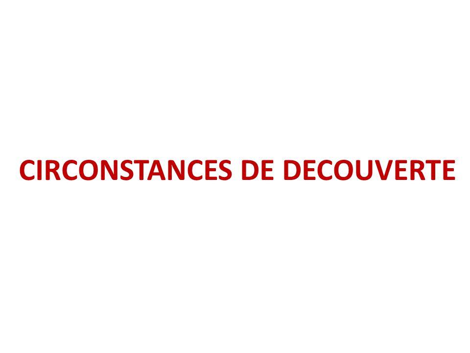 CIRCONSTANCES DE DECOUVERTE