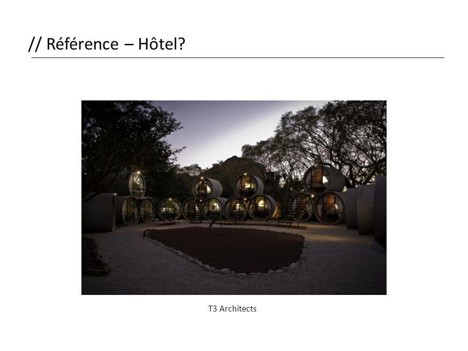 // Référence – Hôtel T3 Architects