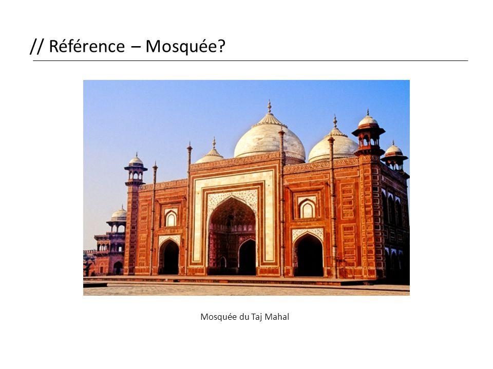 // Référence – Mosquée Mosquée du Taj Mahal