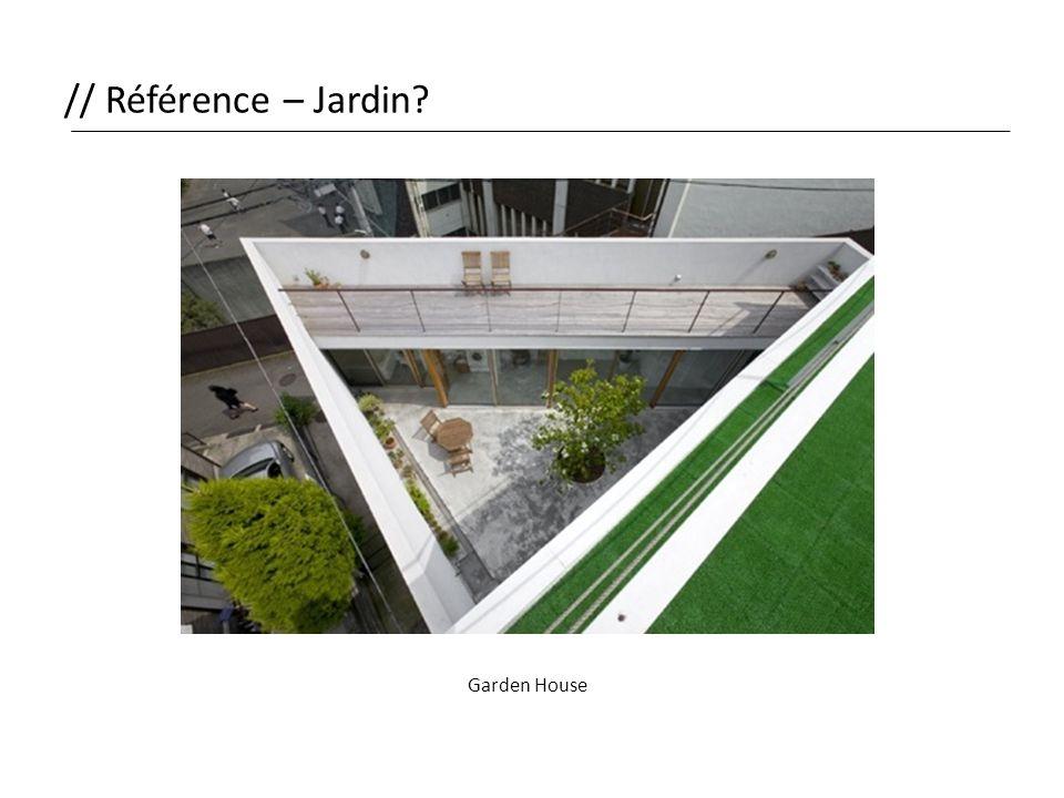 // Référence – Jardin Garden House