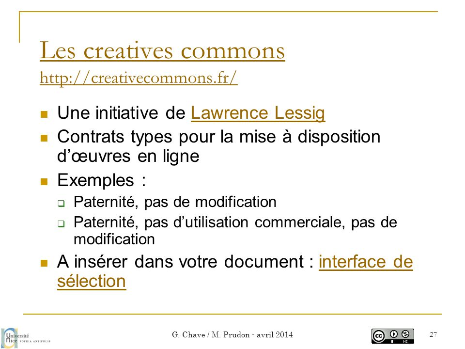 Les creatives commons http://creativecommons.fr/