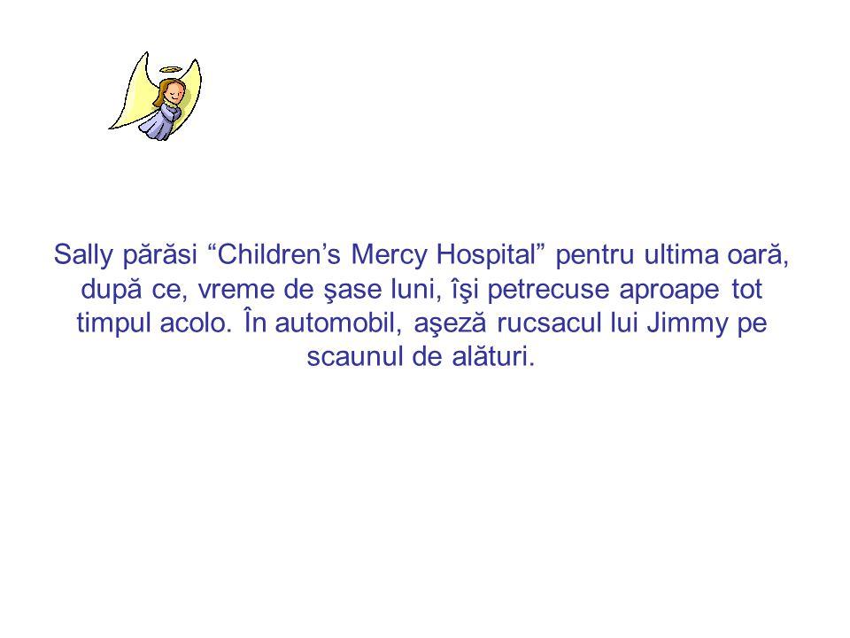 Sally părăsi Children's Mercy Hospital pentru ultima oară,