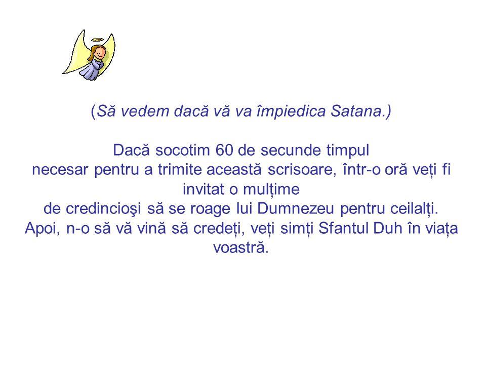 (Să vedem dacă vă va împiedica Satana.)