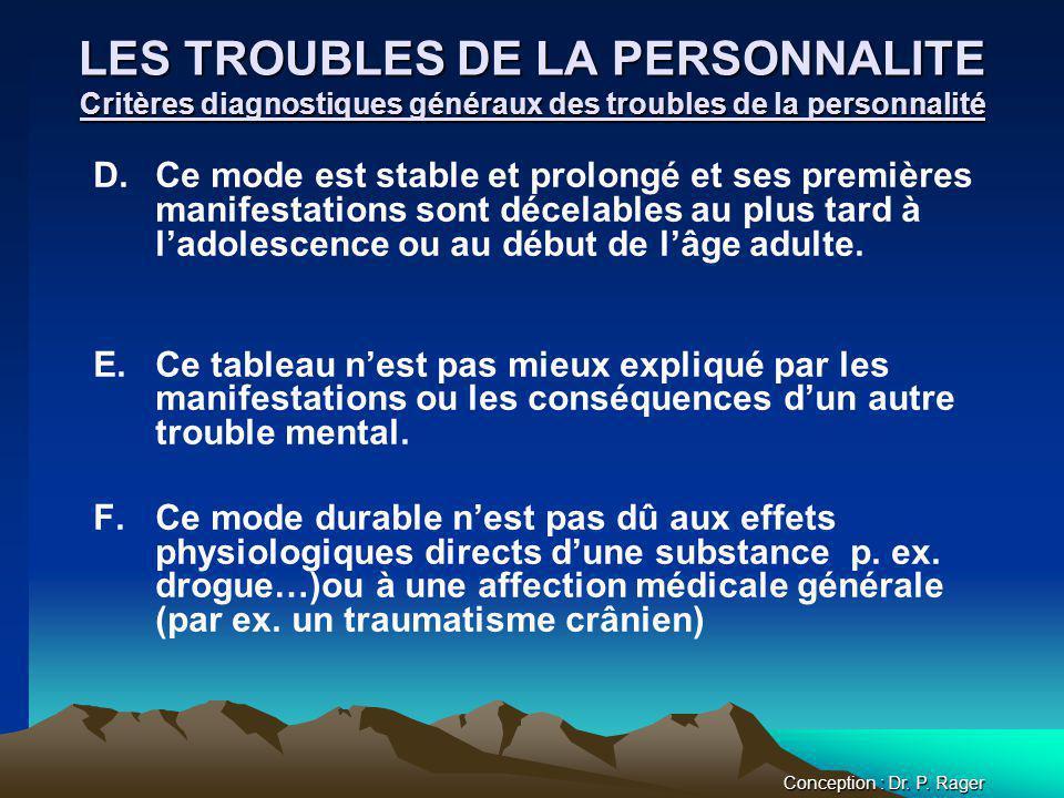 LES TROUBLES DE LA PERSONNALITE Critères diagnostiques généraux des troubles de la personnalité