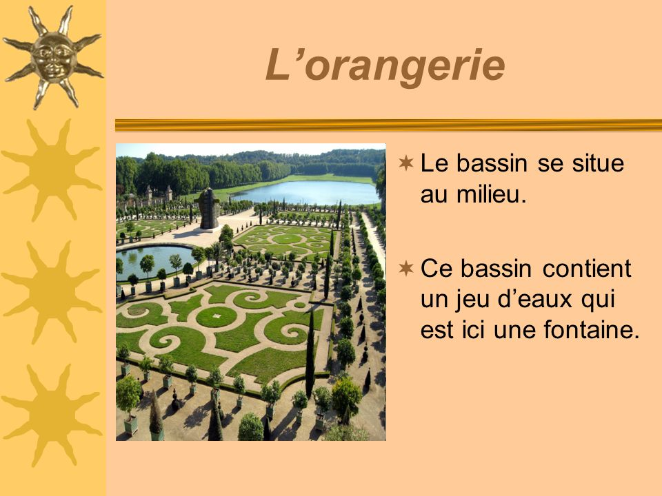 L'orangerie Le bassin se situe au milieu.
