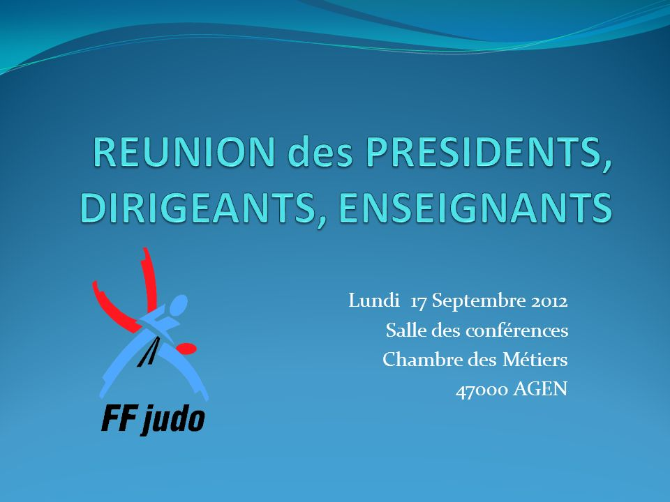 REUNION des PRESIDENTS, DIRIGEANTS, ENSEIGNANTS