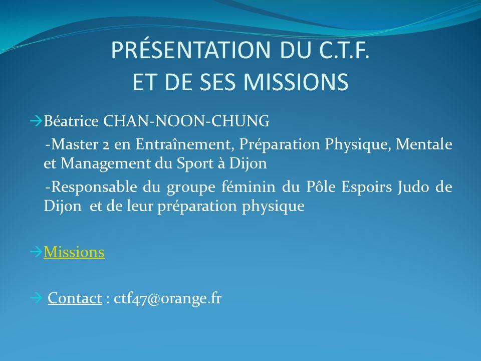 Présentation du C.T.F. et de ses missions