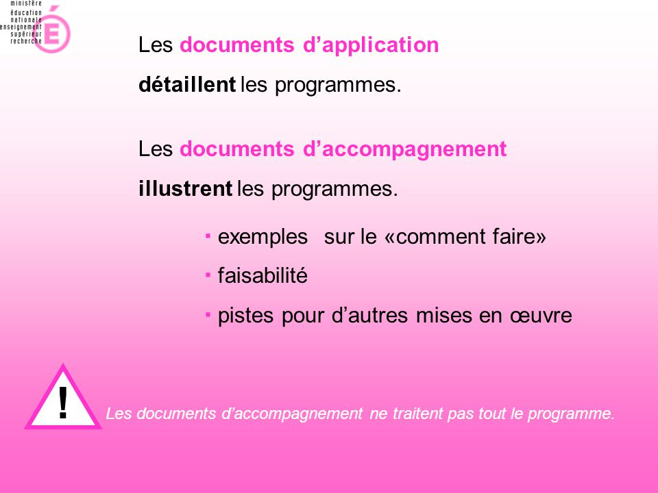 ! ! ! ! ! Les documents d'application détaillent les programmes.