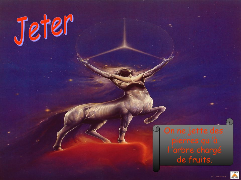 Jeter On ne jette des pierres qu 'à l 'arbre chargé de fruits.