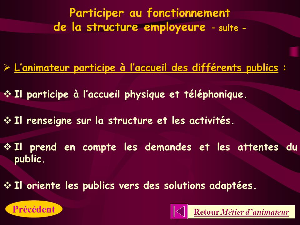 Participer au fonctionnement de la structure employeure – suite -