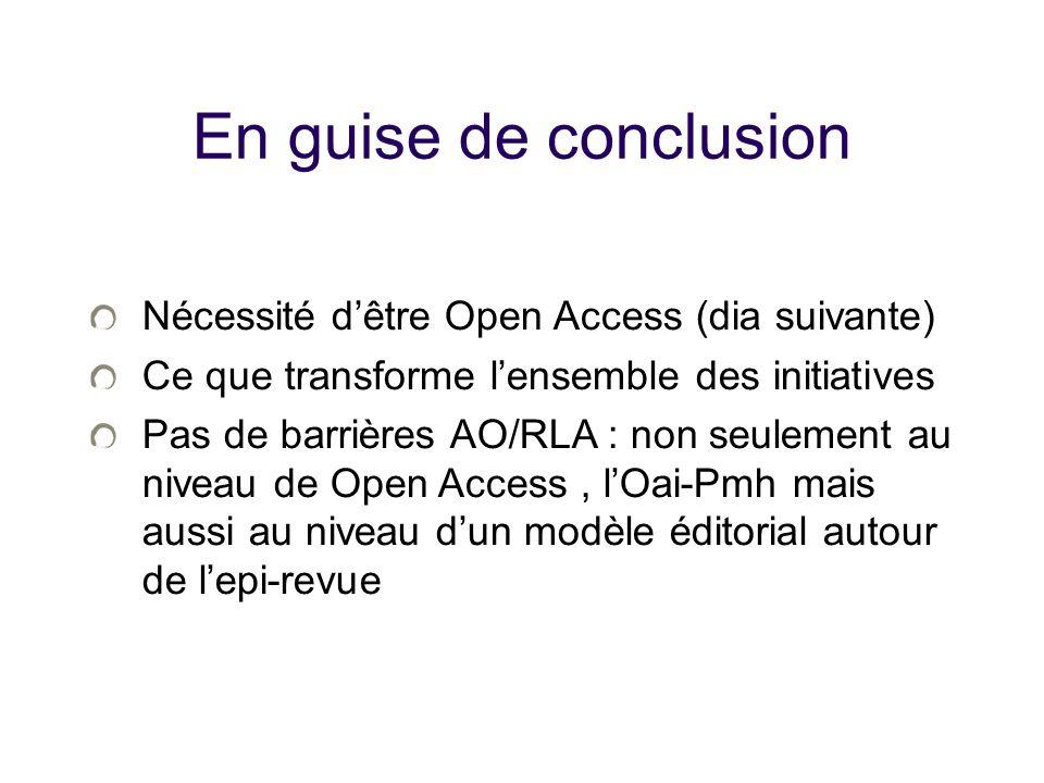 En guise de conclusion Nécessité d'être Open Access (dia suivante)