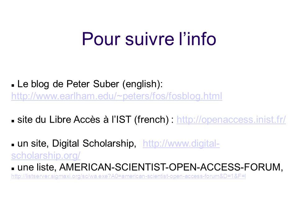 25/01/1025/01/10. Pour suivre l'info. Le blog de Peter Suber (english): http://www.earlham.edu/~peters/fos/fosblog.html.