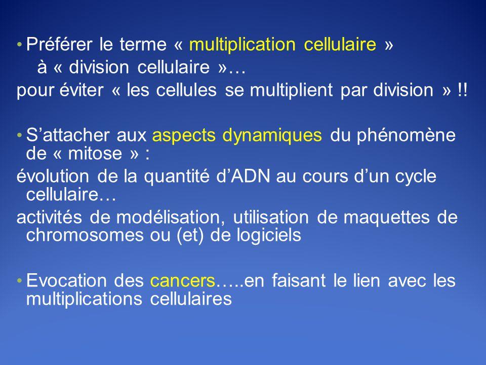 Préférer le terme « multiplication cellulaire »