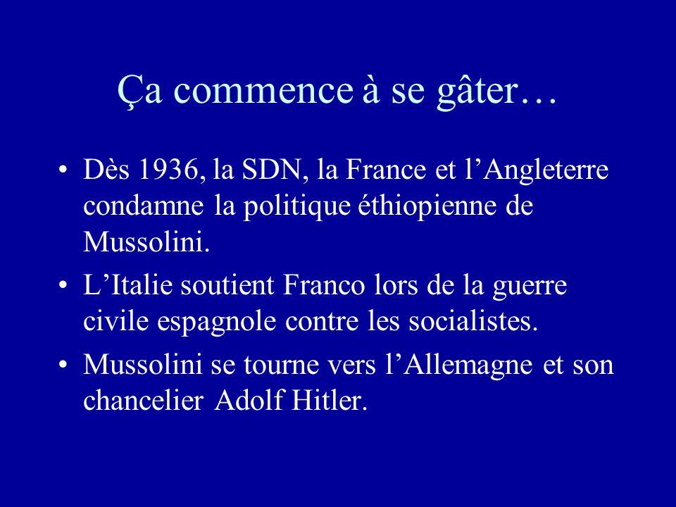 Ça commence à se gâter… Dès 1936, la SDN, la France et l'Angleterre condamne la politique éthiopienne de Mussolini.