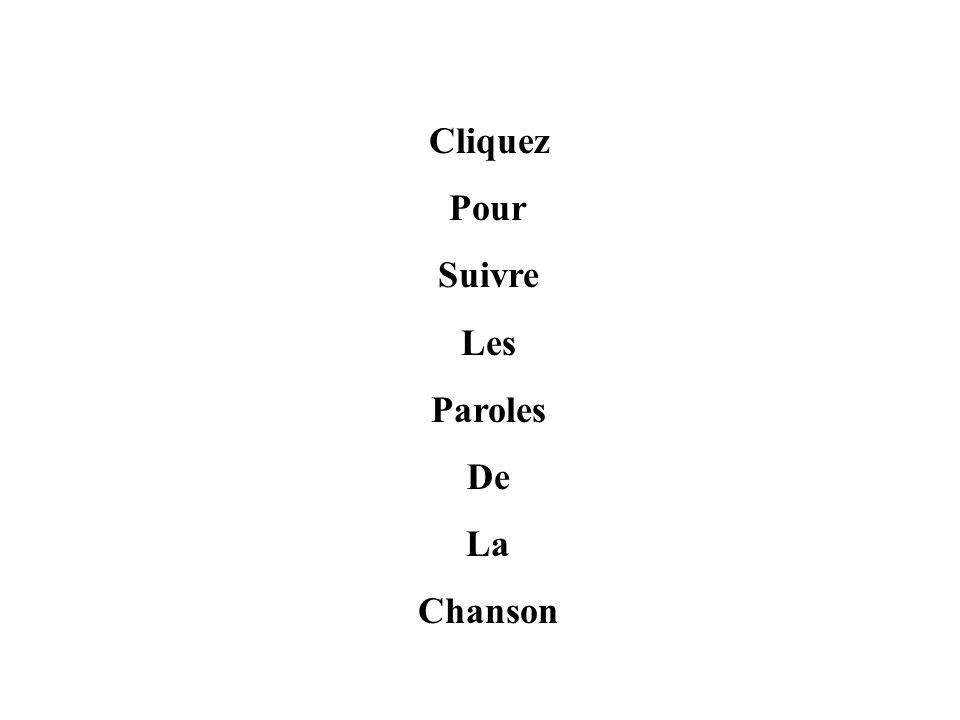Cliquez Pour Suivre Les Paroles De La Chanson