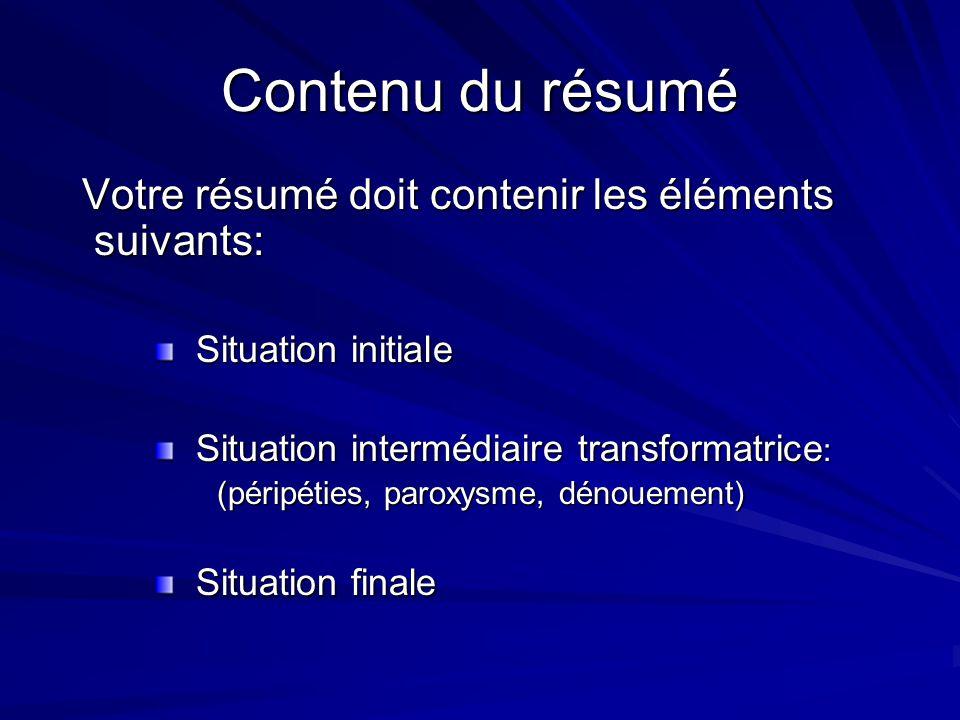 Contenu du résumé Votre résumé doit contenir les éléments suivants: