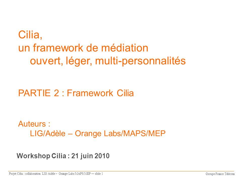 Cilia, un framework de médiation ouvert, léger, multi-personnalités