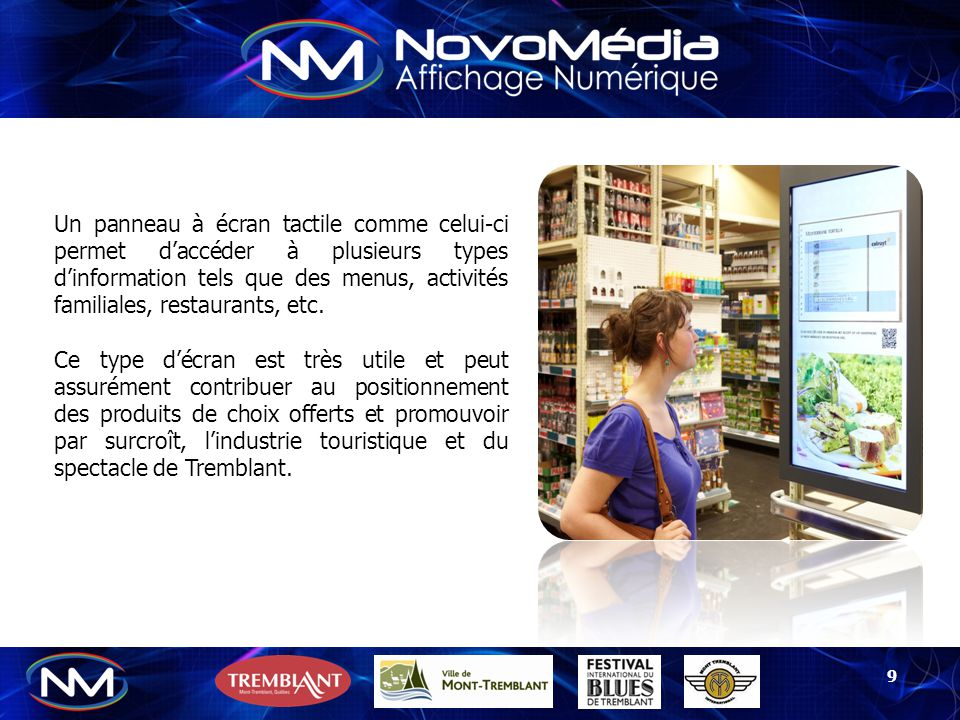 Un panneau à écran tactile comme celui-ci permet d'accéder à plusieurs types d'information tels que des menus, activités familiales, restaurants, etc.