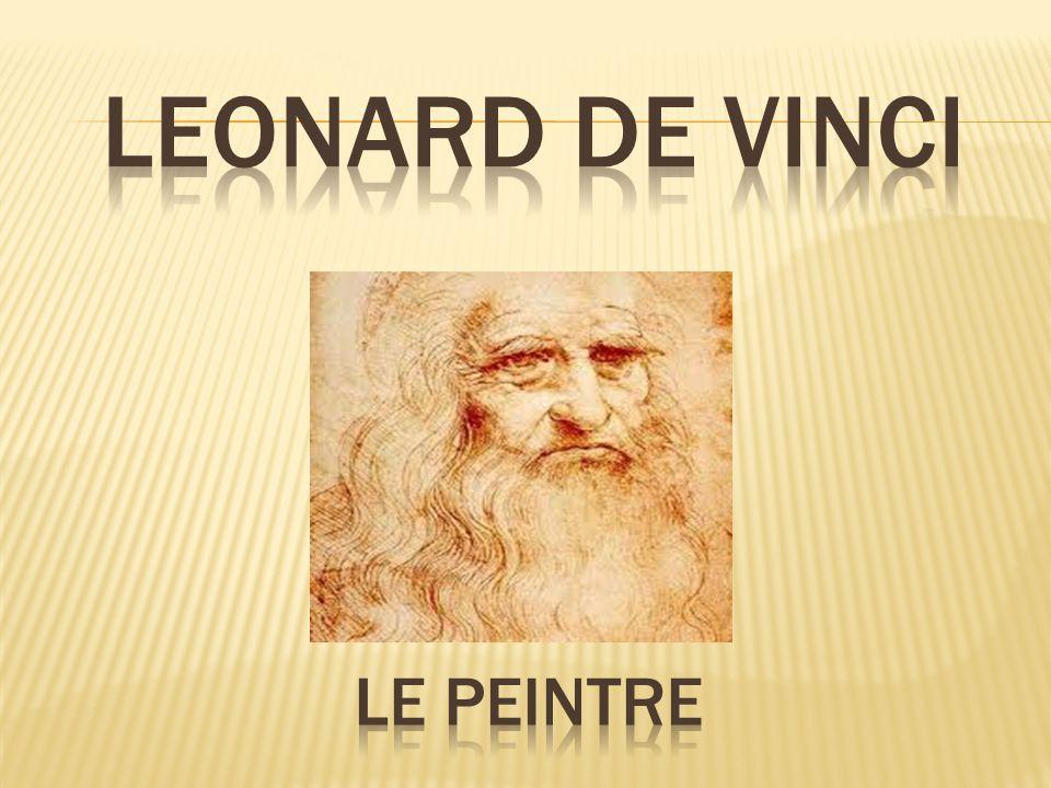 LEONARD DE VINCI Le peintre