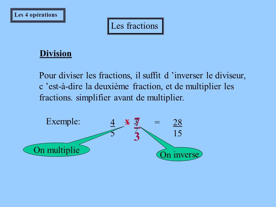 7 3 x Les fractions Division