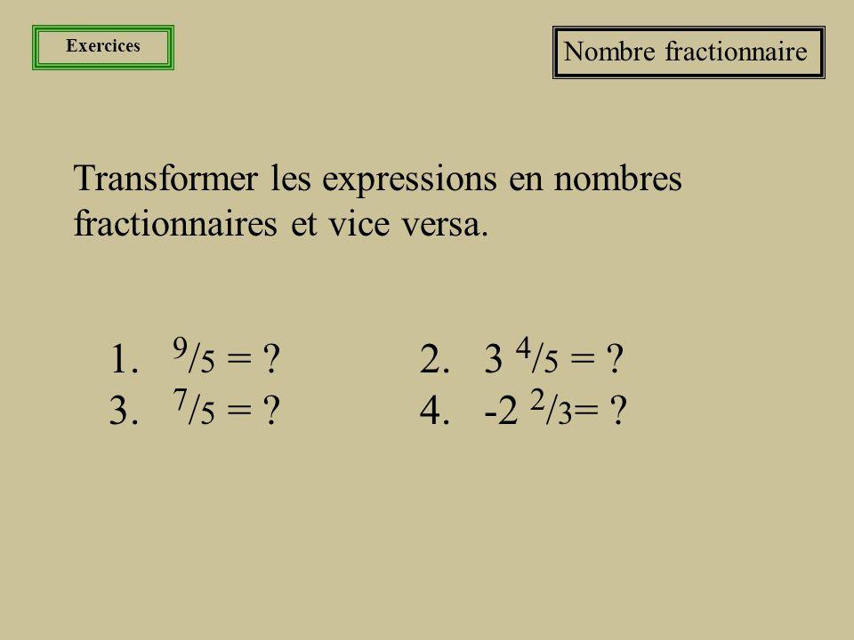 Exercices Nombre fractionnaire. Transformer les expressions en nombres fractionnaires et vice versa.