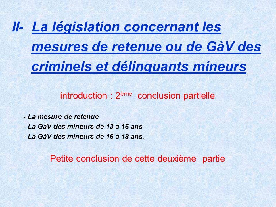 II- La législation concernant les mesures de retenue ou de GàV des