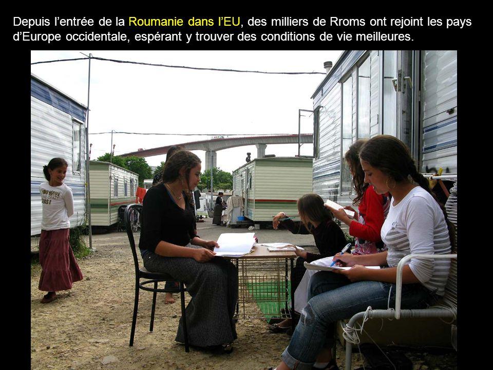 Depuis l'entrée de la Roumanie dans l'EU, des milliers de Rroms ont rejoint les pays d'Europe occidentale, espérant y trouver des conditions de vie meilleures.