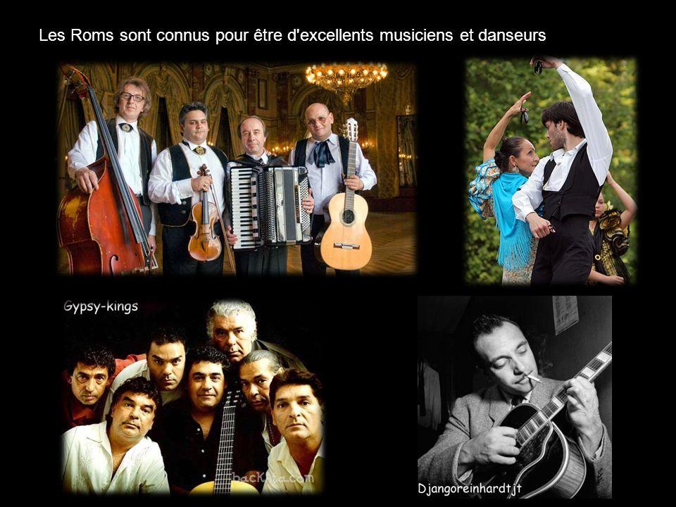 Les Roms sont connus pour être d excellents musiciens et danseurs