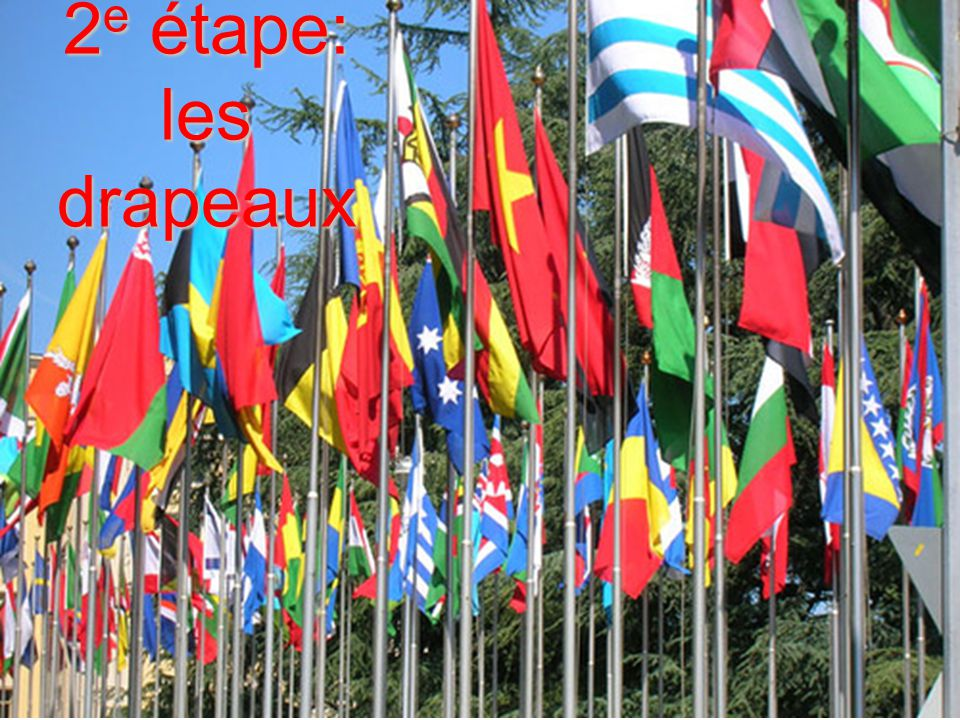 2e étape: les drapeaux