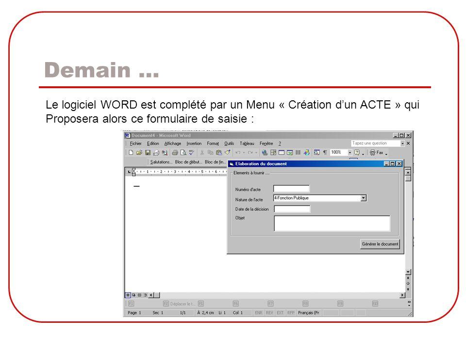 Demain … Le logiciel WORD est complété par un Menu « Création d'un ACTE » qui.
