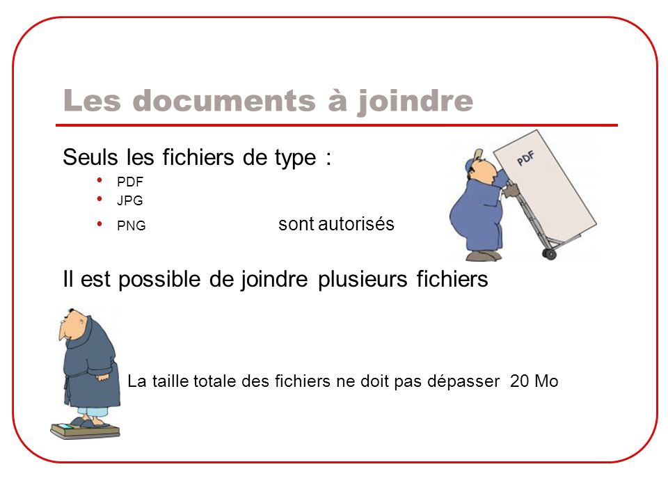 Les documents à joindre