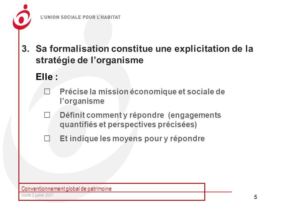 Sa formalisation constitue une explicitation de la stratégie de l'organisme