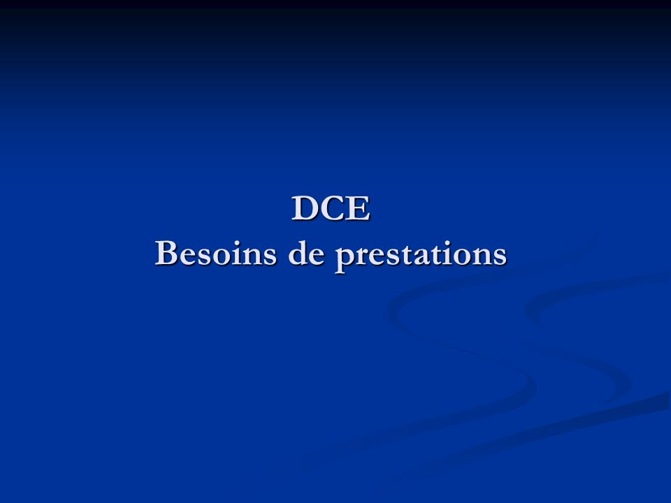 DCE Besoins de prestations