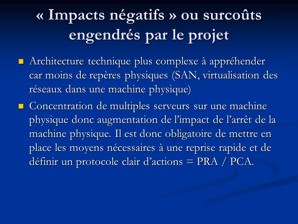 « Impacts négatifs » ou surcoûts engendrés par le projet