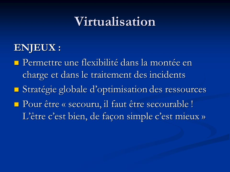 Virtualisation ENJEUX :