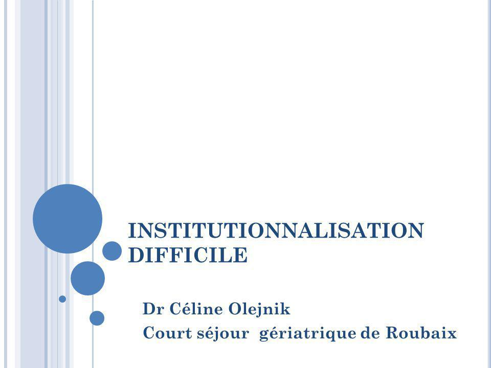 INSTITUTIONNALISATION DIFFICILE