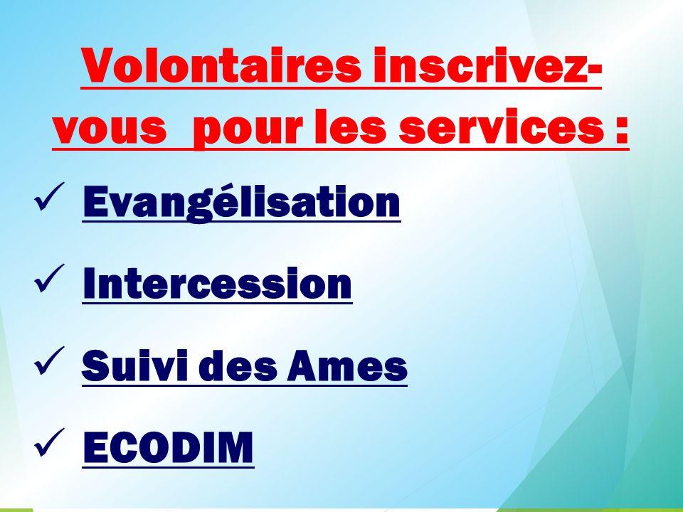 Volontaires inscrivez-vous pour les services :