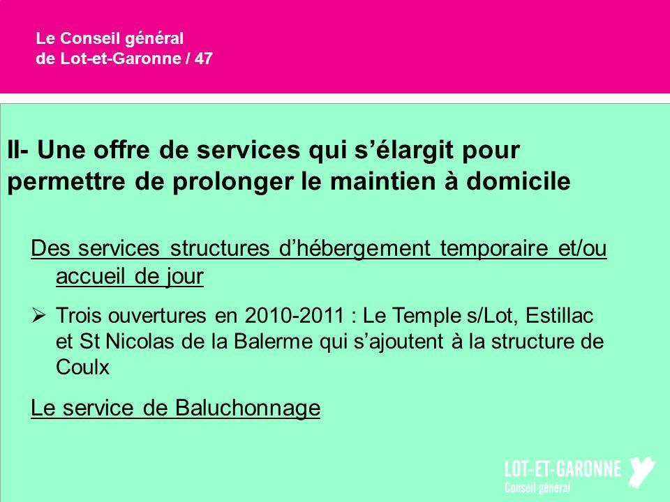 Le Conseil général de Lot-et-Garonne / 47. II- Une offre de services qui s'élargit pour permettre de prolonger le maintien à domicile.