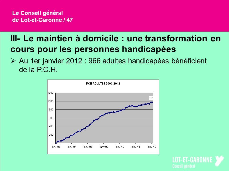 Le Conseil généralde Lot-et-Garonne / 47. III- Le maintien à domicile : une transformation en cours pour les personnes handicapées.