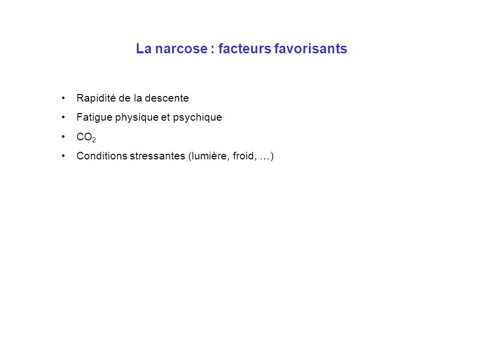 La narcose : facteurs favorisants
