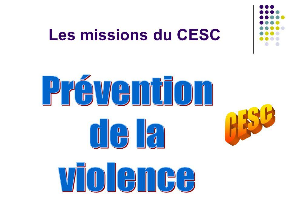 Les missions du CESC Prévention de la violence CESC