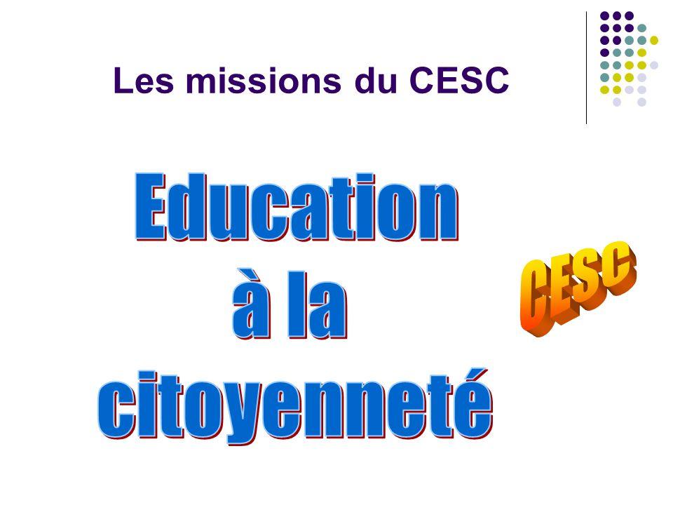 Les missions du CESC Education à la citoyenneté CESC