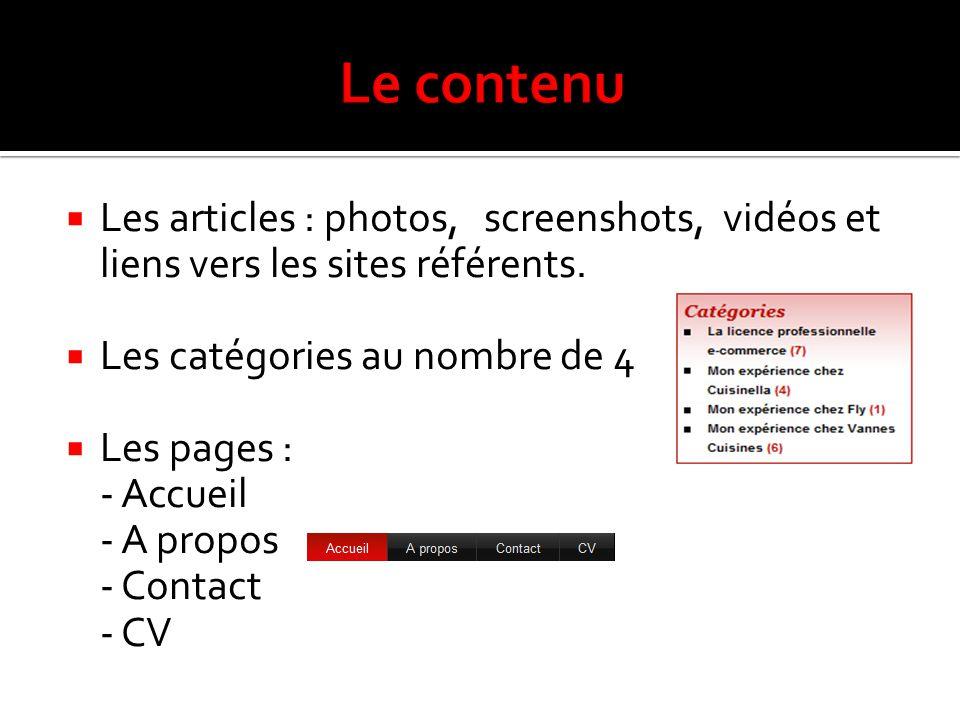 Le contenu Les articles : photos, screenshots, vidéos et liens vers les sites référents. Les catégories au nombre de 4.