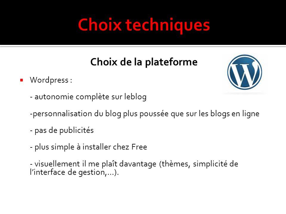 Choix techniques Choix de la plateforme Wordpress :