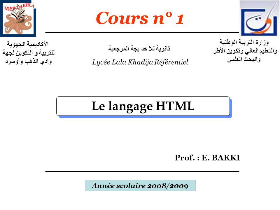 Cours n° 1 Le langage HTML Prof. : E. BAKKI